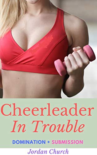 Cheerleader In Trouble: Lesbian BDSM Exotic, Sex Conspiracy, Lesbian Dominate, Teen Forced Lesbian, Lesbian Domination and Submission f, Lesbian Erotica ... Bully, Spanking Fun (English Edition)