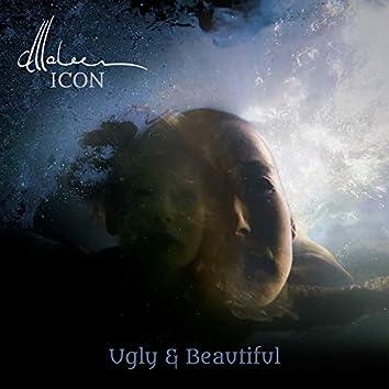 Ugly & Beautiful