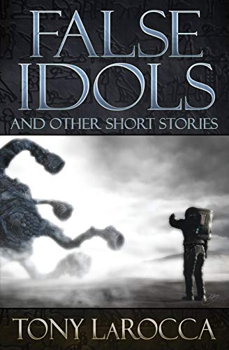 Book: False Idols and Other Short Stories by Tony LaRocca