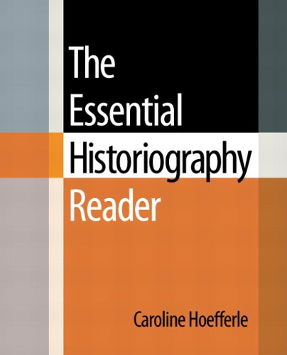 Compare Textbook Prices for The Essential Historiography Reader 1 Edition ISBN 9780321437624 by Hoefferle, Caroline