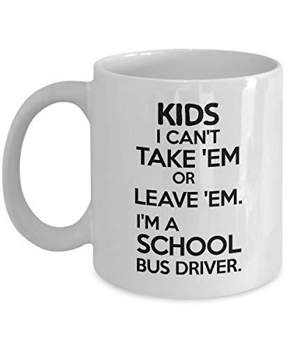 Bus Driver Mok - Kinderen die ik niet kan nemen 'Em of laat 'Em. Ik ben een schoolbustchauffeur. - Grappig cadeau voor buschauffeur - Keramisch wit, 11 Oz