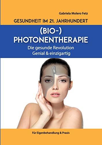 Gesundheit im 21. Jahrhundert: Biophotonentherapie
