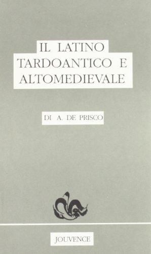 Il latino tardoantico e altomedievale