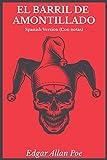 El barril de amontillado - Spanish Version (Con Notas): Biografia del autor y más