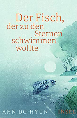 Der Fisch, der zu den Sternen schwimmen wollte: Roman