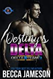 Destiny's Delta (Special Forces: Operation Alpha) (Delta Team Three Book 2)