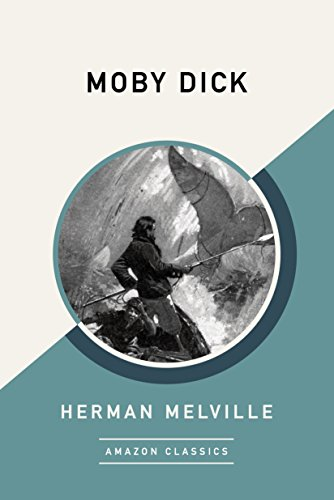 Moby Dick (AmazonClassics Edition) (English Edition)