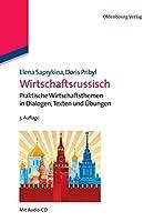 Wirtschaftsrussisch: Praktische Wirtschaftsthemen in Dialogen, Texten Und Uebungen (Lehr- Und Handbuecher Zu Sprachen Und Kulturen)