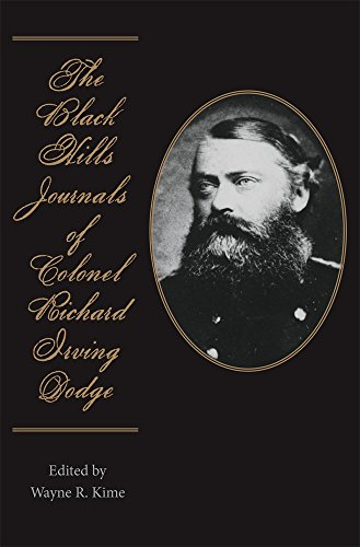 The Black Hills Journals of Colonel Richard Irving Dodge (American Exploration and Travel, Band 74)