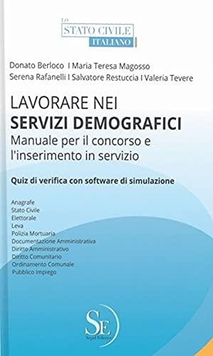 Lavorare nei servizi demografici. Manuale per il concorso e l'inserimento in servizio. Con software di simulazione