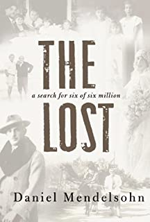 By Daniel Mendelsohn: The Lost: A Search for Six of Six Million