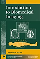 Introduction to Biomedical Imaging (IEEE Press Series on Biomedical Engineering)
