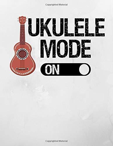Ukulele Mode on: Blank Sheet Music Notebook 8.5 x 11