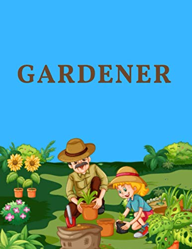 GARDENER: A gardener's best friend. monthly planner journal and space for personal notes.