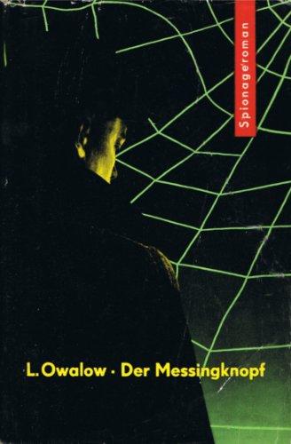 Der Messingknopf. Spionageroman [Gebundene Ausgabe] by Owalow, Lew