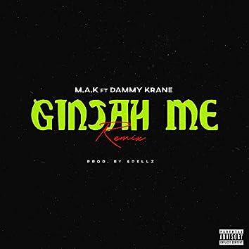 Ginjah Me (Remix)