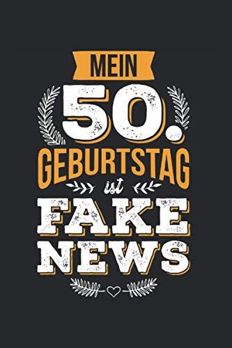 Mein 50. Geburtstag Geschenk ist Fake News 50er Geburtstag Kalender 2021: 50. Geburtstag Kalender 2021 Geschenk Lustig / 50. Geburtstag ... November 20 bis Dezember 21 1 Woche pro