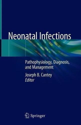 41bTcD3YVEL - Neonatal Infections: Pathophysiology, Diagnosis, and Management