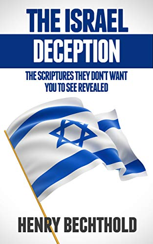 The Israel Deception: The Scriptures They Don't Want You To See Revealed