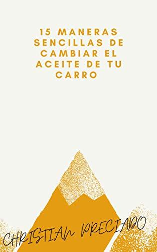CAMBIA EL ACEITE DE TU VEHICULO: 15 FORMAS SENCILLAS DE CAMBIAR EL ACEITE DE TU VEHICULO