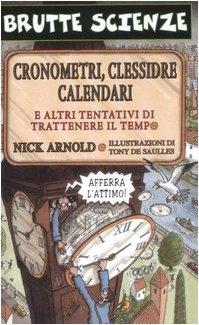 Cronometri, clessidre, calendari e altri tentativi di trattenere il tempo. Ediz. illustrata