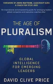 [David Clive Price PhD.]のTHE AGE OF PLURALISM: Global Intelligence For Emerging Leaders (English Edition)