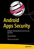 Android Apps Security: Mitigate Hacking Attacks and Security Breaches, 2nd Edition Front Cover
