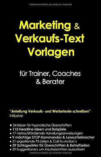 """Marketing & Verkaufs-Text Vorlagen für Trainer, Coaches & Berater: """"Anleitung Verkaufs- und Werbetexte schreiben"""" inklusive Textideen & Headline Beispiele"""