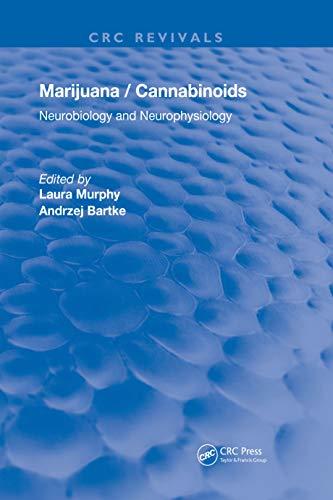 Marijuana/Cannabinoids: Neurophysiology and Neurobiology (Routledge Revivals)