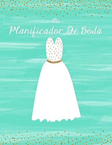 Mi Planificador De Boda: Un Organizador de Bodas, Azul Turquesa Vestidos de Novia (Spanish Edition)