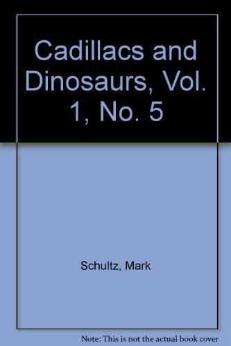 Cadillacs and Dinosaurs, Vol. 1, No. 5
