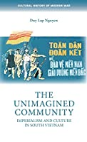 The Unimagined Community: Imperialism and Culture in South Vietnam (Cultural History of Modern War)