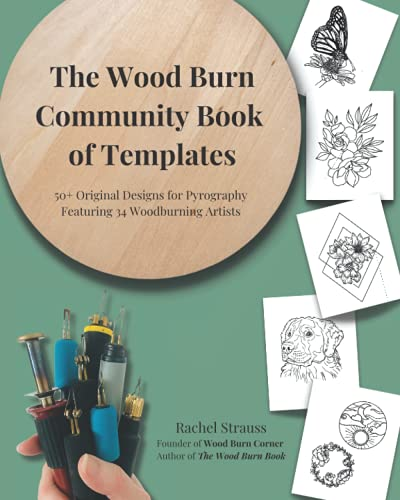 Compare Textbook Prices for The Wood Burn Community Book of Templates - FULL COLOR: 50+ Original Pyrography Designs by 34 Woodburning Artists  ISBN 9798541512144 by Strauss, Rachel