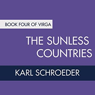 The Sunless Countries     Book Four of Virga              By:                                                                                                                                 Karl Schroeder                               Narrated by:                                                                                                                                 Joyce Irvine,                                                                                        David Thorn                      Length: 11 hrs and 41 mins     65 ratings     Overall 4.5