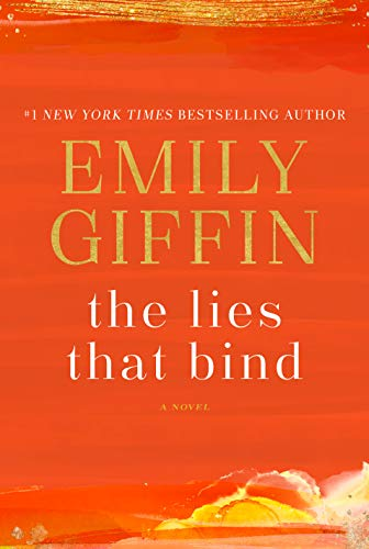 The Lies That Bind: A Novel by [Emily Giffin]