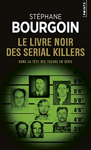 Le Livre noir des serial killers - Dans la tête des tueurs en série