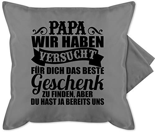Shirtracer Vatertagsgeschenk Kissen - Papa wir haben versucht Finden - schwarz - Unisize - Grau - zocker Fanartikel - GURLI Kissenhülle - Kissenbezug 50x50 cm und Dekokissen