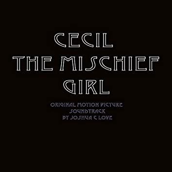 Cecil the Mischief Girl (Original Motion Picture Soundtrack)