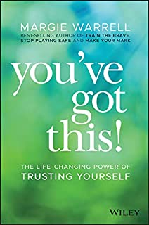 You`ve Got This!: The Life-changing Power of Trusting Yourself