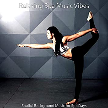 Soulful Background Music for Spa Days