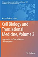 Cell Biology and Translational Medicine, Volume 2: Approaches for Diverse Diseases and Conditions (Advances in Experimental Medicine and Biology (1089))