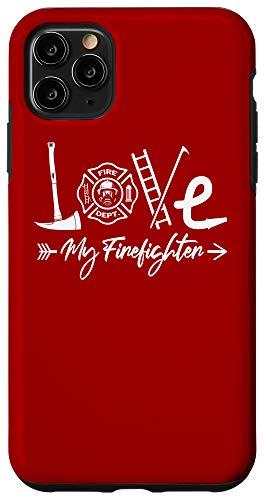 iPhone 11 Pro Max Love My Firefighter Fireman Wife Fiance Girlfriend Case
