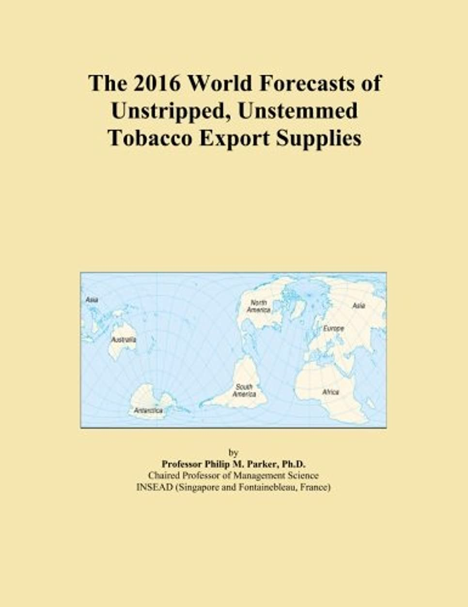 The 2016 World Forecasts of Unstripped, Unstemmed Tobacco Export Supplies