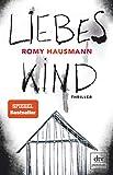 Liebes Kind: Thriller - Romy Hausmann