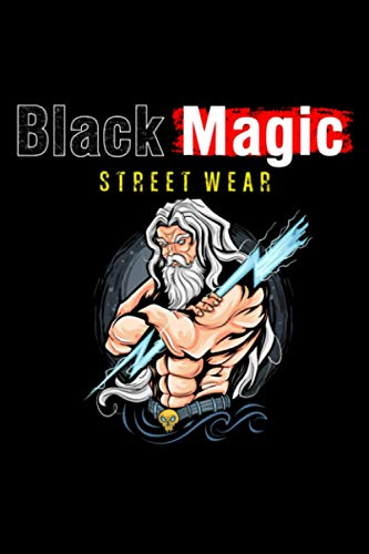 Black Magic Street Wear God Zeus Jupiter Thor Hold A Lightning Bolt Journal Notebook: 6x9 book size of 120 line pages journal notebook for writing ... down important notes to be written on it