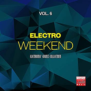 Electro Weekend, Vol. 6 (Electronic Sound Collection)