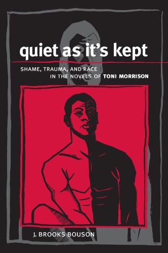Quiet As It's Kept: Shame, Trauma, and Race in the Novels of Toni Morrison (Suny Series in Psychoanalysis and Culture)