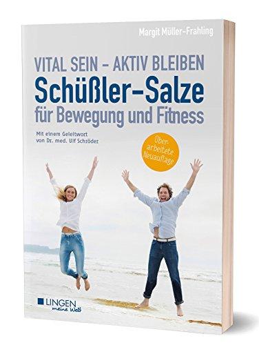 Schüßler-Salze für Bewegung und Fitness: Vital sein - Aktiv bleiben (Meine Welt)
