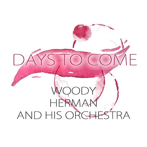 Woody Herman And His Orchestra, Woody Herman And His Woodchoppers, Woody Herman And His Four Chips
