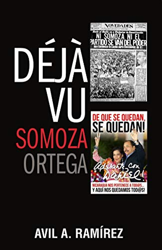 Déjà vu. Somoza-Ortega eBook: Ramírez, Avil, Bolaños G., Enrique ...